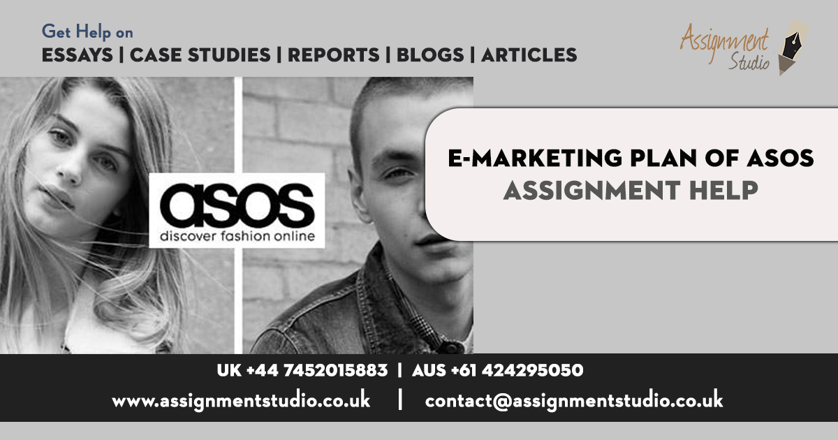 E-Marketing plan of ASOS - ASOS Marketing Plan Assignment Help