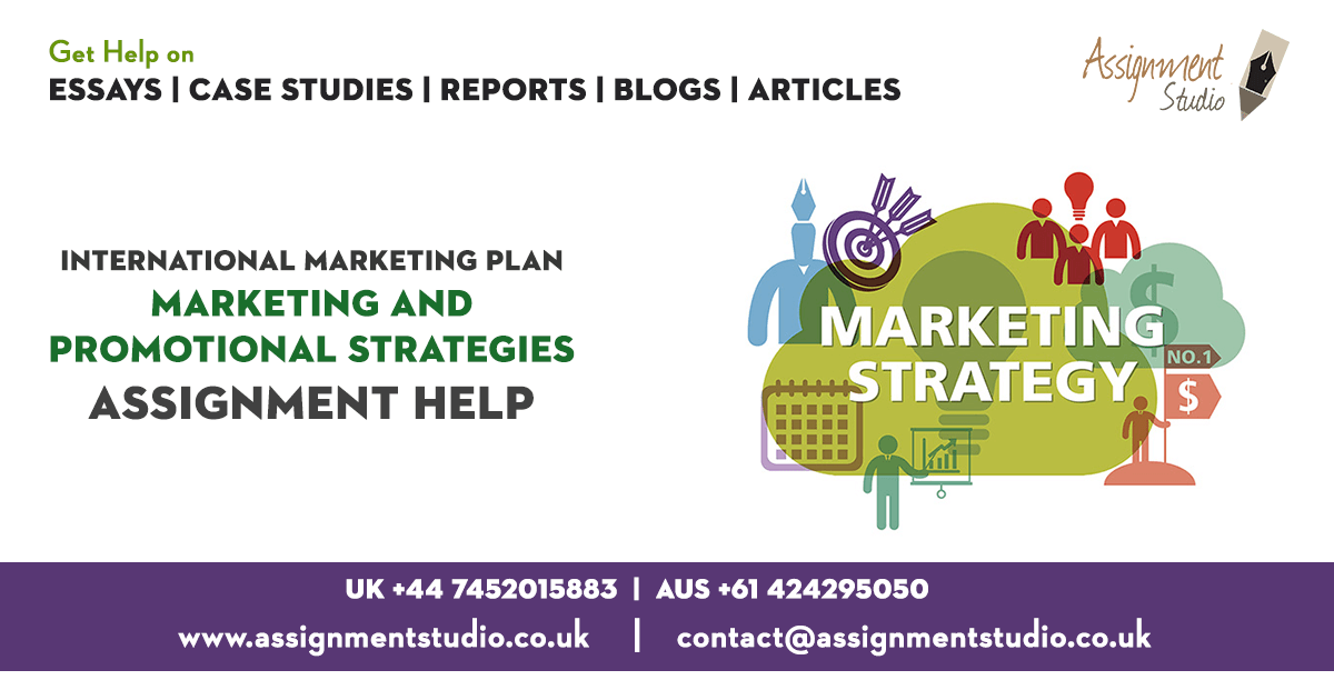 International Marketing Plan - Marketing and Promotional Strategies Assignment Help