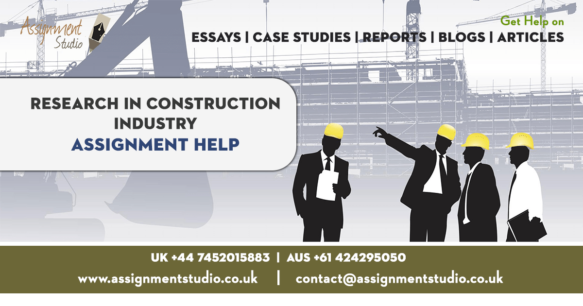 Research in Construction Industry Assignment Help